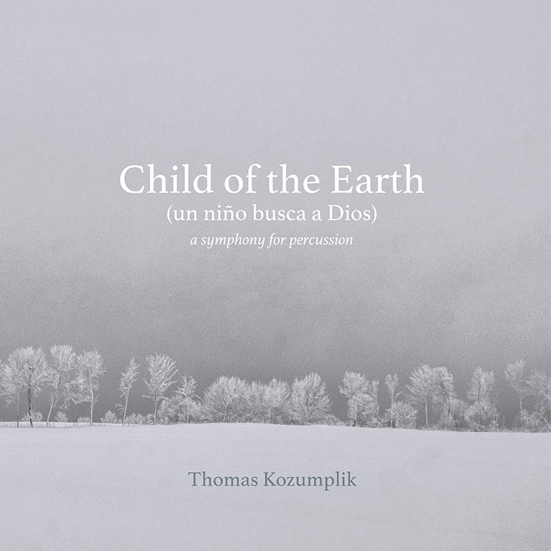 CHILD OF THE EARTH - THOMAS KOZUMPLIK